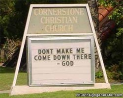 """Don't Make Me Come Down There"" Church Sign"
