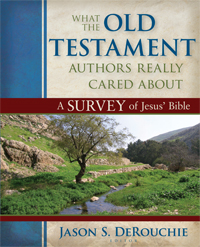 What the OT Authors Really Cared About: A Survey of Jesus' Bible