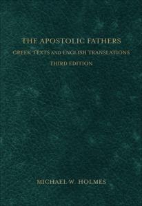 Apostolic Fathers (Holmes 3rd ed.)