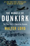 Miracle of Dunkirk by Walter Lord