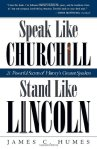 Speak Like Churchill, Stand Like Lincoln (Humes)