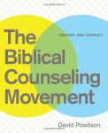 the-biblical-counseling-movement-history-and-context-powlison