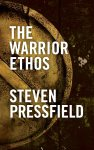 The Warrior Ethos (Pressfield)