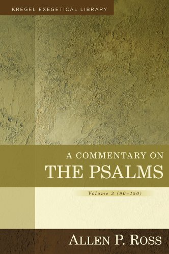 A Commentary on the Psalms (Vol. 3) (Ross)